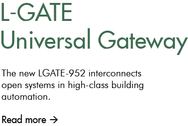 L-GATE Universal Gateway -The new LGATE-952 interconnects open systems in high-class building automation.